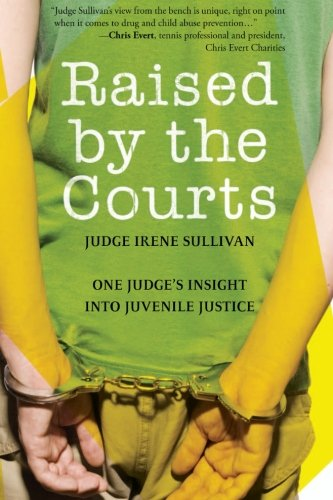 Book Review – Raised By The Court: One Judge's Insight Into Juvenile Justice