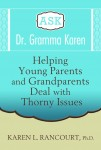 Ask Dr Gramma Karen: Helping Young Parents and Grandparents Deal with Thorny Issues