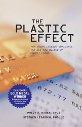 Credit Cards - The Plastic Effect by Polly Bauer