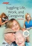 140-AARP-Juggling-Life-Work-Caregiving.imgcache.rev1433528415918.web