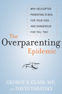 The Overparenting Epidemic cover