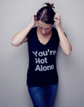 You're not alone t shirt