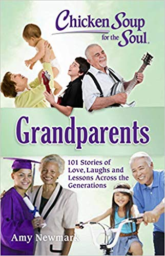 Chicken Soup for the Soul: Grandparents: 101 Stories of Love, Laughs and Lessons Across the Generations