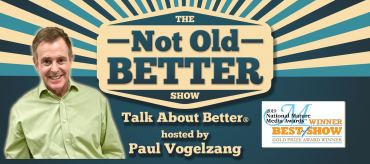 The Not Old Better Show